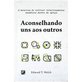Aconselhando Uns Aos Outros | Dr. Edward T. Welch