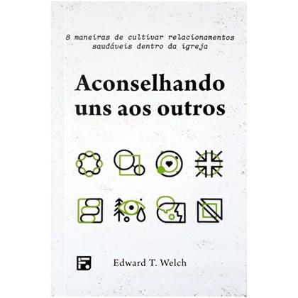 Aconselhando Uns Aos Outros   Dr. Edward T. Welch