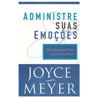 Administre Suas Emoções | Joyce Meyer