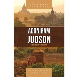 Adoniram Judson | Heróis Cristãos Ontem e Hoje
