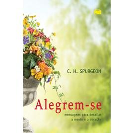 Alegrem-se | C. H. Spurgeon