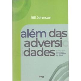 Além das Adversidades | Bill Johnson