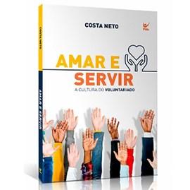 Amar e Servir | Costa Neto