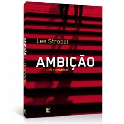 Ambição | Lee Strobel