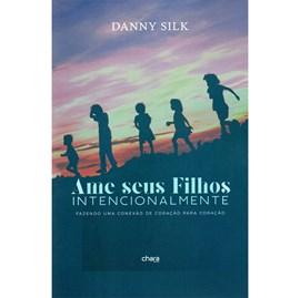 Ame Seus Filhos Intencionalmente | Dany Silk