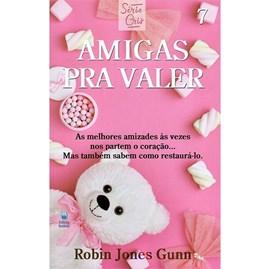 Amigas Pra Valer | Série Cris Vol. 7 | Robin Jones Gunn | Nova Edição