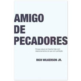 Amigo de Pecadores | Rich Wilkerson Jr.