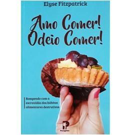 Amo Comer! Odeio Comer! | Elyse Fitzpatrick