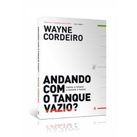 Andando com Tanque Vazio | Wayne Cordeiro