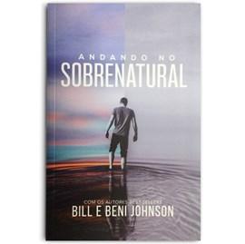 Andando no Sobrenatural | Bill & Beni Johnson