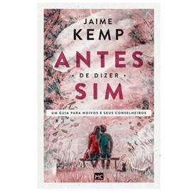 Antes de Dizer Sim | Jaime Kemp