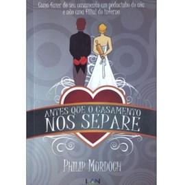 Antes Que O Casamento Nos Separe | Philip Murdoch