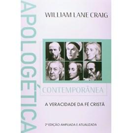 Apologética Contemporânea | A veracidade da Fé Cristã | William Lane Craig