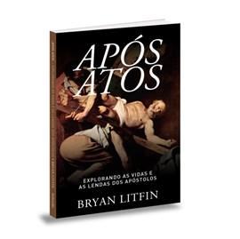 Após Atos | Bryan Litfin