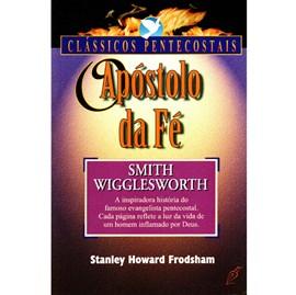 Apóstolo da Fé | Stanley Howard Frodsham