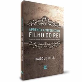 Aprenda a Viver Como Filho do Rei | Harold Hill | Ed Bolso