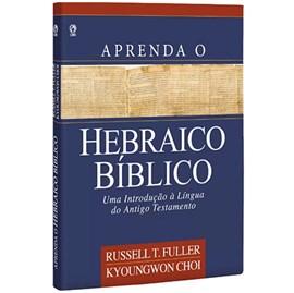 Aprenda Hebraico Bíblico | Russell T. Fuller Kyoungwon Choi | Capa Dura