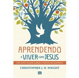 Aprendendo a viver como Jesus | Christopher J. H. Wright