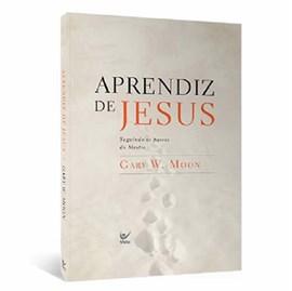 Aprendiz de Jesus | Gary W. Moon