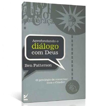 Aprofundando O Diálogo Com Deus | Ben Patterson