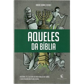 Aqueles da Bíblia | André Daniel Reinke