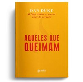 Aqueles que Queimam | Dan Duke