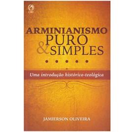 Arminianismo Puro e Simples | Jamierson Oliveira
