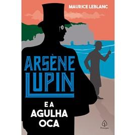 Arsene Lupin e a Agulha Oca | Maurice Leblanc