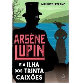 Arsene Lupin e a Ilha dos Trinta Caixões | Maurice Leblanc