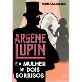 Arsene Lupin e a Mulher de dois sorrisos | Maurice Leblanc