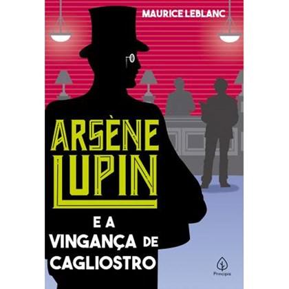 Arsene Lupin e a vingança de Cagliostro   Maurice Leblanc
