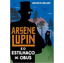 Arsene Lupin e o Estilhaço de Obus | Maurice Leblanc