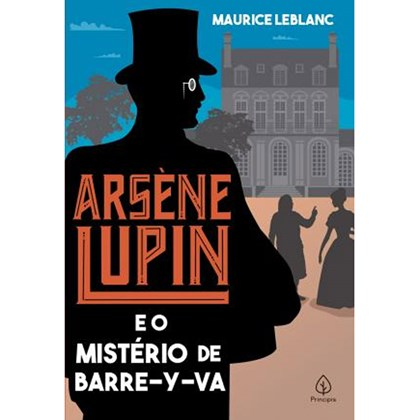 Arsene Lupin e o mistério de Barre-y-va   Maurice Leblanc