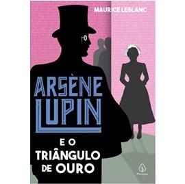 Arsene Lupin e o Triângulo de Ouro | Maurice Leblanc
