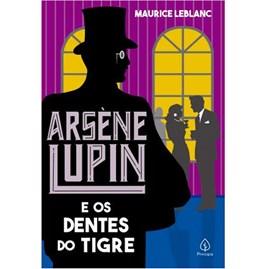 Arsene Lupin e os dentes do tigre | Maurice Leblanc
