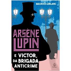Arsene Lupin e Victor, da Brigada Anticrime | Maurice Leblanc
