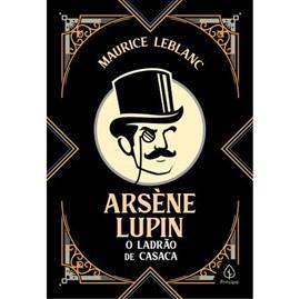 Arsene Lupin O Ladrão de Casaca | Maurice Leblanc | Edição Especial Capa Dura