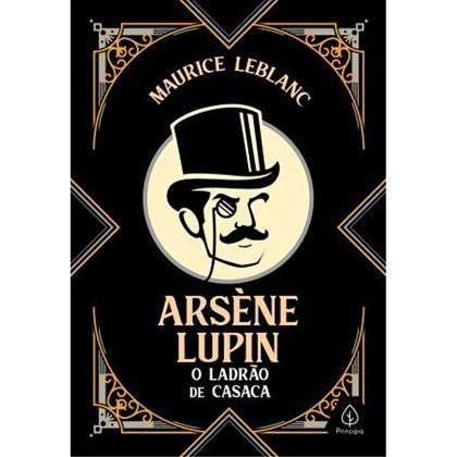 Arsene Lupin O Ladrão de Casaca   Maurice Leblanc   Edição Especial Capa Dura