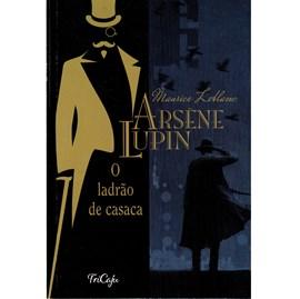 Arsene Lupin o Ladrão de Casaca | Maurice Leblanc | Tricaju