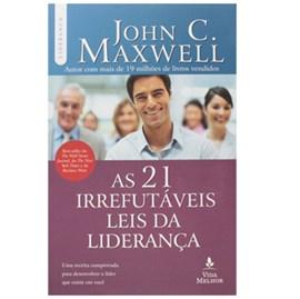 As 21 Irrefutáveis Leis da Liderança | John C. Maxwell
