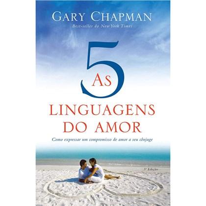 As 5 Linguagens do Amor | 3° Edição | Gary Chapman