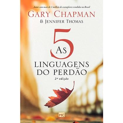 As 5 Linguagens do Perdão | Gary Chapman e Jennifer M. Thomas