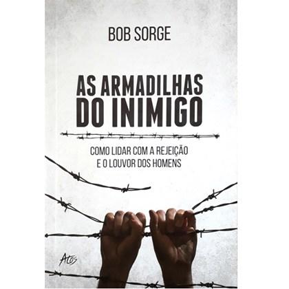 As Armadilhas Do Inimigo | Bob Sorge