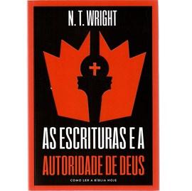 As escrituras e a autoridade de Deus | N. T. Wright