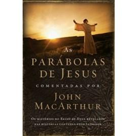 As Parábolas de Jesus Comentadas por John Macarthur