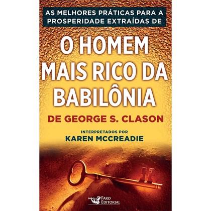 As práticas para a prosperidade de O Homem mais rico da Babilônia   Karen McCreadie