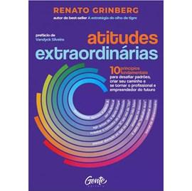 Atitudes Extraordinárias   Renato Grinberg