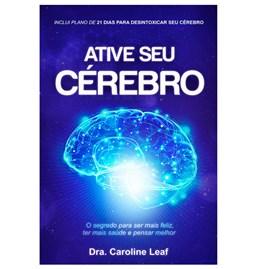 Ative seu Cérebro | Dra. Caroline Leaf