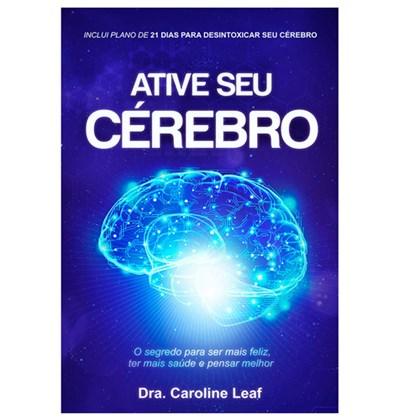 Ative seu Cérebro   Dra. Caroline Leaf