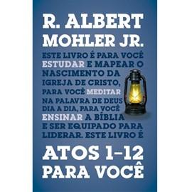 Atos 1-12 Para Você | R. Albert Mohler Jr.